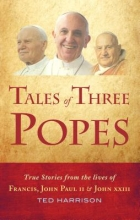 Harrison, Ted Tales of Three Popes