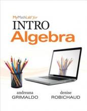 Andreana Grimaldo,   Denise Robichaud MyMathLab for Grimaldo/Robichaud INTRO Algebra-PLUS Worktext