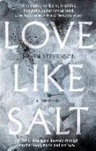 Stevenson, Helen Love Like Salt
