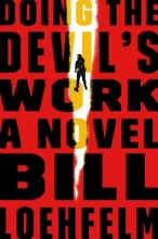 Loehfelm, Bill Doing the Devil`s Work
