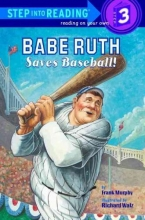 Murphy, Frank Babe Ruth Saves Baseball
