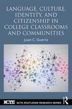 Juan C. Guerra Language, Culture, Identity and Citizenship in College Classrooms and Communities