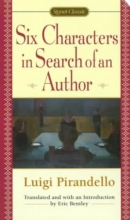 Pirandello, Luigi,   Bentley, Eric Six Characters in Search of an Author