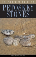 Bruce Mueller,   William Wilde The Complete Guide to Petoskey Stones