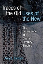 Earhart, Amy E. Traces of the Old, Uses of the New