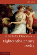 Sitter, John E. The Cambridge Introduction to Eighteenth-Century Poetry. Edited by John Sitter