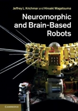 Krichmar, Jeffrey L. Neuromorphic and Brain-Based Robots