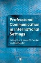 Yuling Pan,   Suzanne Wong Scollon,   Ron Scollor Professional Communication in International Settings