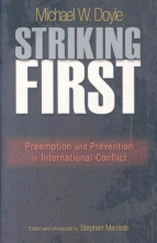 Doyle, Michael W Striking First - Pre-emption and Prevention in International Conflict