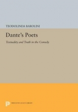 Barolini, T Dante`s Poets - Textuality and Truth in the COMEDY