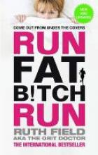 Ruth Field Run Fat Bitch Run