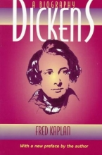 Kaplan, Fred Dickens - A Biography