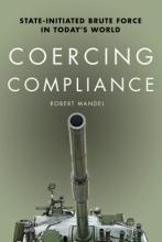 Mandel, Robert Coercing Compliance