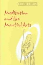 Raposa, Michael L. Meditation and the Martial Arts
