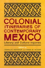 Colonial Itineraries of Contemporary Mexico
