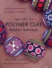 Kato, Donna The Art of Polymer Clay Millefiori Techniques