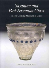 David Whitehouse Sasanian and Post-Sasanian Glass in the Corning Museum of Glass