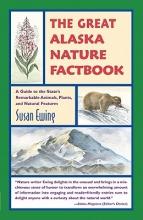 Ewing, Susan The Great Alaska Nature Factbook