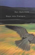 Babstock, Ken Days Into Flatspin
