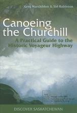 Marchildon, Greg Canoeing the Churchill