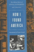 Yezierska, Anzia How I Found America