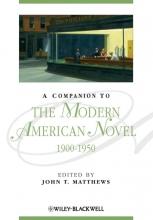 Matthews, John T. A Companion to the Modern American Novel, 1900 - 1950