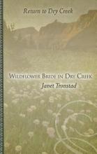 Tronstad, Janet Wildflower Bride in Dry Creek