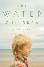 Berry, Anne The Water Children