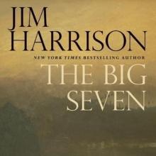 Harrison, Jim The Big Seven