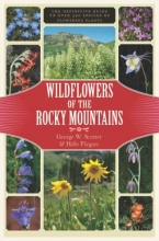 Scotter, George Wildflowers of the Rocky Mountains