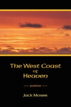 Moser, Jack The West Coast of Heaven