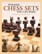 Thompson, Diana L. Wooden Chess Sets You Can Make