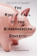 Merkner, Christopher The Rise & Fall of the Scandamerican Domestic