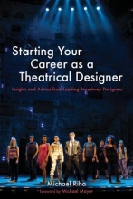 Riha, Michael J. Starting Your Career As a Theatrical Designer