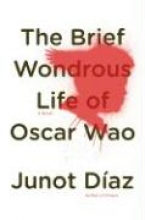 Diaz, Junot The Brief Wondrous Life of Oscar Wao