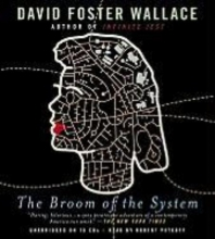 Wallace, David Foster The Broom of the System