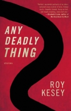 Kesey, Roy Any Deadly Thing