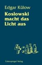 Külow, Edgar Koslowski macht das Licht aus