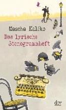 Kaléko, Mascha Das lyrische Stenogrammheft