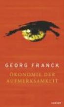 Franck, Georg Ökonomie der Aufmerksamkeit