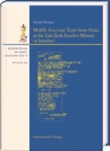 Donbaz, Veysel Middle Assyrian Texts from Assur at the Eski Sark Eserleri Müzesi in Istanbul