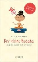 Mikosch, Claus Der kleine Buddha und die Sache mit der Liebe. Illustrierte Ausgabe