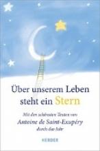 Saint-Exupéry, Antoine de Über unserem Leben steht ein Stern
