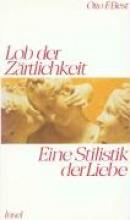 Best, Otto F. Lob der Zrtlichkeit