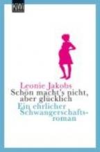Jakobs, Leonie Schn macht`s nicht, aber glcklich