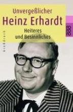 Erhardt, Heinz Unvergeßlicher Heinz Erhardt. Großdruck