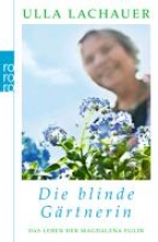 Lachauer, Ulla Magdalenas Blau Die blinde Grtnerin