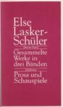 Lasker-Schüler, Else Gesammelte Werke in drei Bnden 2. Prosa und Schauspiele