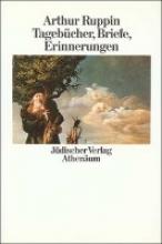 Ruppin, Arthur Briefe, Tagebücher, Erinnerungen