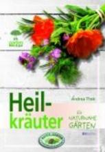 Thek, Andrea Heilkräuter für naturnahe Gärten